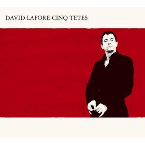 David Lafore 5 Têtes | David Lafore 5 Têtes