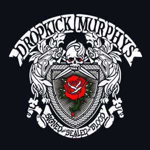 Signed and Sealed In Blood | Dropkick Murphys