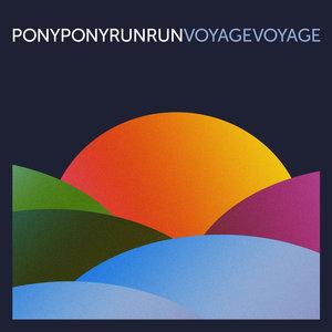 Voyage Voyage | Pony Pony Run Run