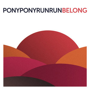 Belong | Pony Pony Run Run