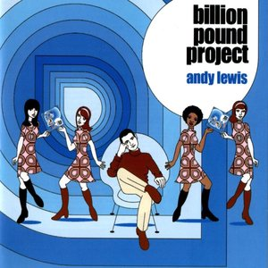 Billion Pound Project | Andy Lewis