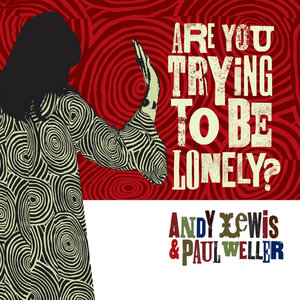 Are You Trying to Be Lonely | Paul Weller