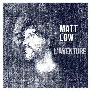 L'aventure   Matt Low