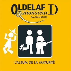 L'Album de la maturité | Oldelaf Et Monsieur D