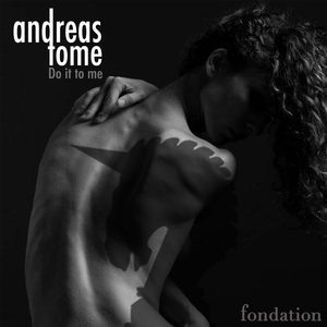 Do It to Me | Andreas Tome