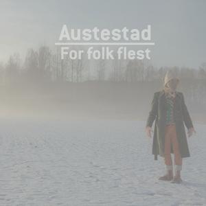For Folk Flest | Austestad