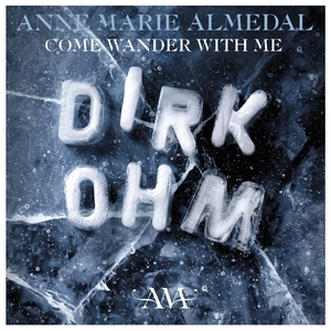 """Come Wander with Me (From """"Dirk Ohm - Illusjonisten Som Forsvant"""") 
