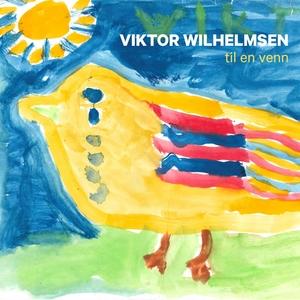 Til en venn | Viktor Wilhelmsen