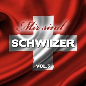 Mir sind Schwiizer, Vol. 3 |