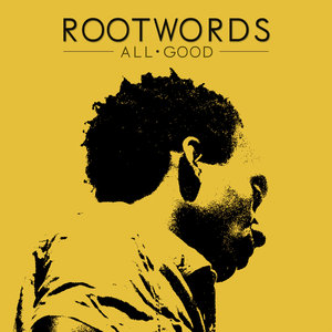 All Good | Rootwords