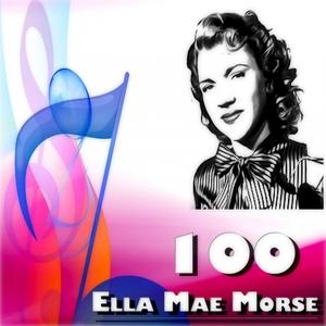 100 Ella Mae Morse | Ella Mae Morse