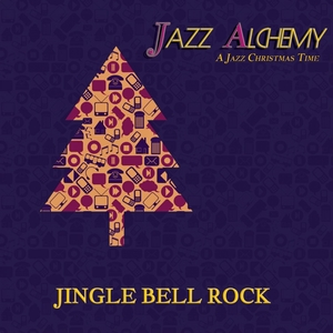 Jingle Bell Rock - A Jazz Christmas Time | Jazz Alchemy