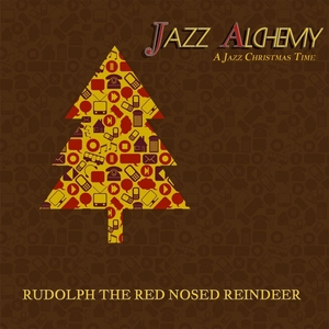 Rudolph the Red Nosed Reindeer - A Jazz Christmas Time | Jazz Alchemy