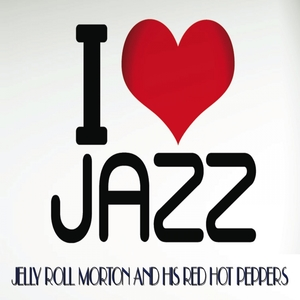 I Love Jazz | Jelly Roll Morton