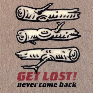 Never Come Back | The Get Lost!