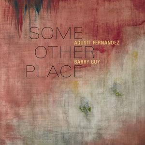 Some Other Place | Agustí Fernández