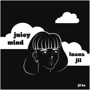 Juicy Mind | Luana Jil
