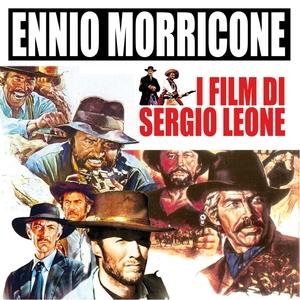 I film di Sergio Leone | Ennio Morricone
