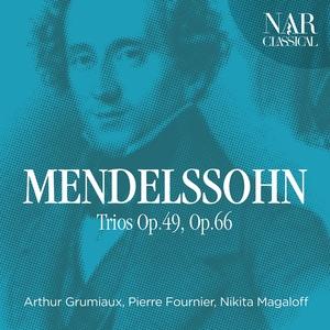 Mendelssohn: Trios Op.49, Op.66 | Nikita Magaloff