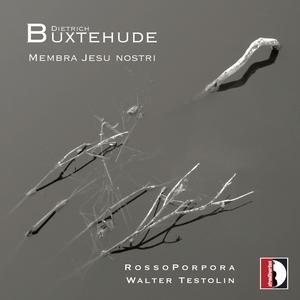 Dietrich Buxtehude: Membra Jesu nostri | Walter Testolin