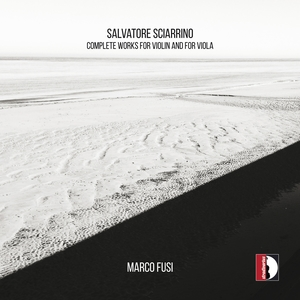 Sciarrino: Complete Works for Violin and for Viola | Marco Fusi