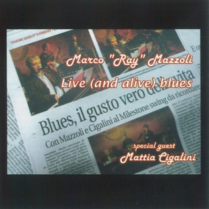 """Live (And Alive) Blues   Marco """"Ray"""" Mazzoli"""