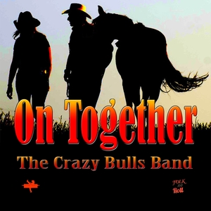On Together | The Crazy Bulls Band