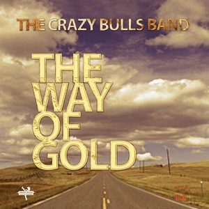 The Way of Gold | The Crazy Bulls Band