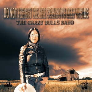 Do Not Forget We Are Cowboys Deep Inside | The Crazy Bulls Band