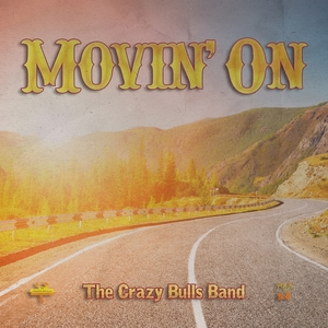 Movin' On | The Crazy Bulls Band