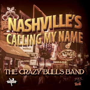 Nashville's Calling My Name | The Crazy Bulls Band