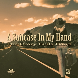 A Suitcase in My Hand | The Crazy Bulls Band