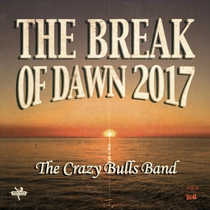 The Break of Dawn | The Crazy Bulls Band