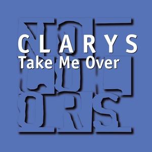 Take Me Over | Clarys