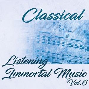 Classical Listening Immortal Music, Vol.6 | Various