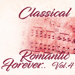 Classical Romantic Forever... Vol.4 | Various