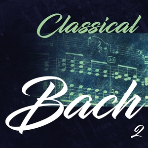 Classical Bach 2 | Various