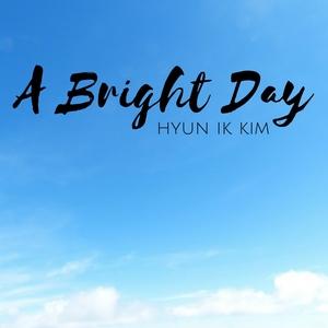 A Bright Day   Hyun Ik Kim