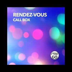 Call Box | Rendez-Vous