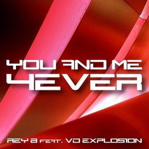 You And Me 4Ever | Rey B