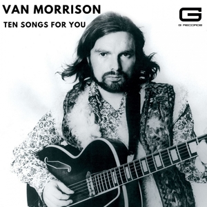 Ten songs for you | Van Morrison