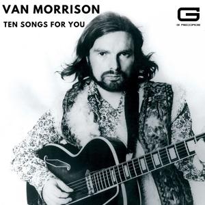 Ten songs for you | Van Morrison