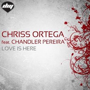 Love is Here   Chriss Ortega