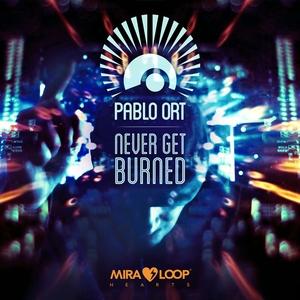 Never Get Burned | Pablo Ort