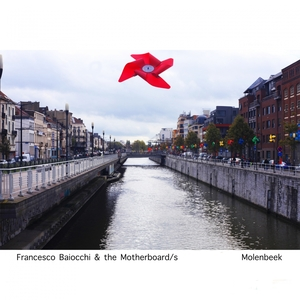 Molenbeek | Francesco Baiocchi & The Motherboard/s