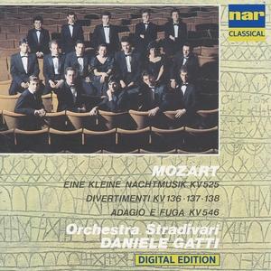 Wolfgang Amadeus Mozart - Eine Kleine Nachtmusik Kv 525, Divertimenti Kv 136 -137-138, Adagio E Fuga Kv 546 | Orchestra Stradivari