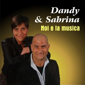Noi e la musica | Dandy & Sabrina