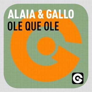 Ole Que Ole | Alaia & Gallo