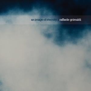 An Image of Eternity | Raffaele Grimaldi