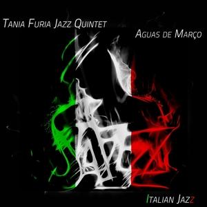 Aguas De Março - Italian Jazz | Tania Furia Jazz Quintet